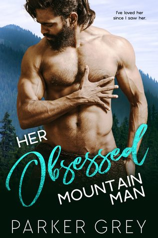 her obsessed mountain man