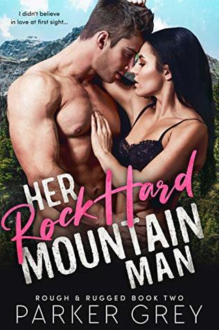 her rock hard mountain man