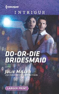 do or die bridesmaid